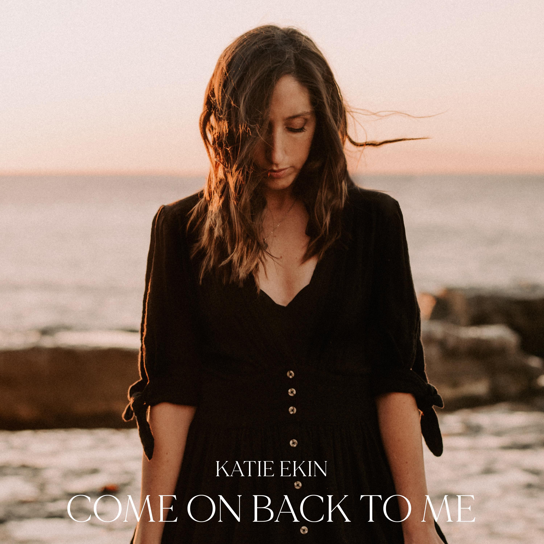 KatieEkin_COBTM-SpotifyCovers-ComeOnBackToMe-01